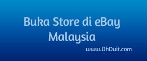 Strategi Buka Store eBay Malaysia Terbaik!